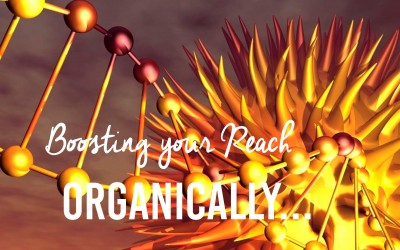 Boosting your Facebook Reach  Organically…
